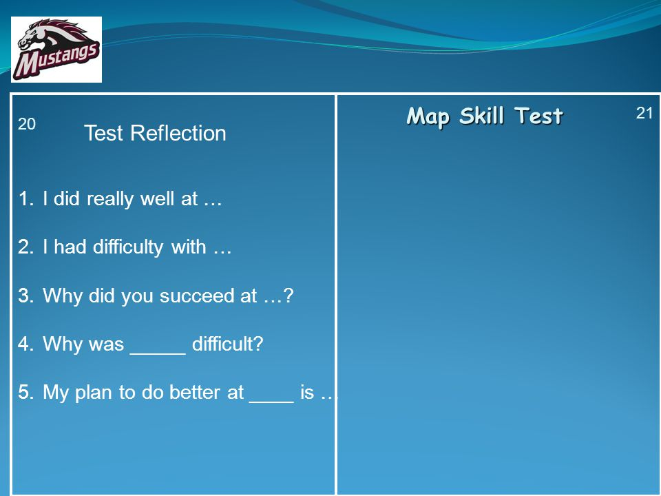 Map Skill Test Test Reflection I did really well at …