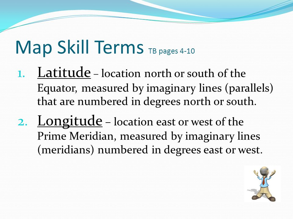 Map Skill Terms TB pages 4-10