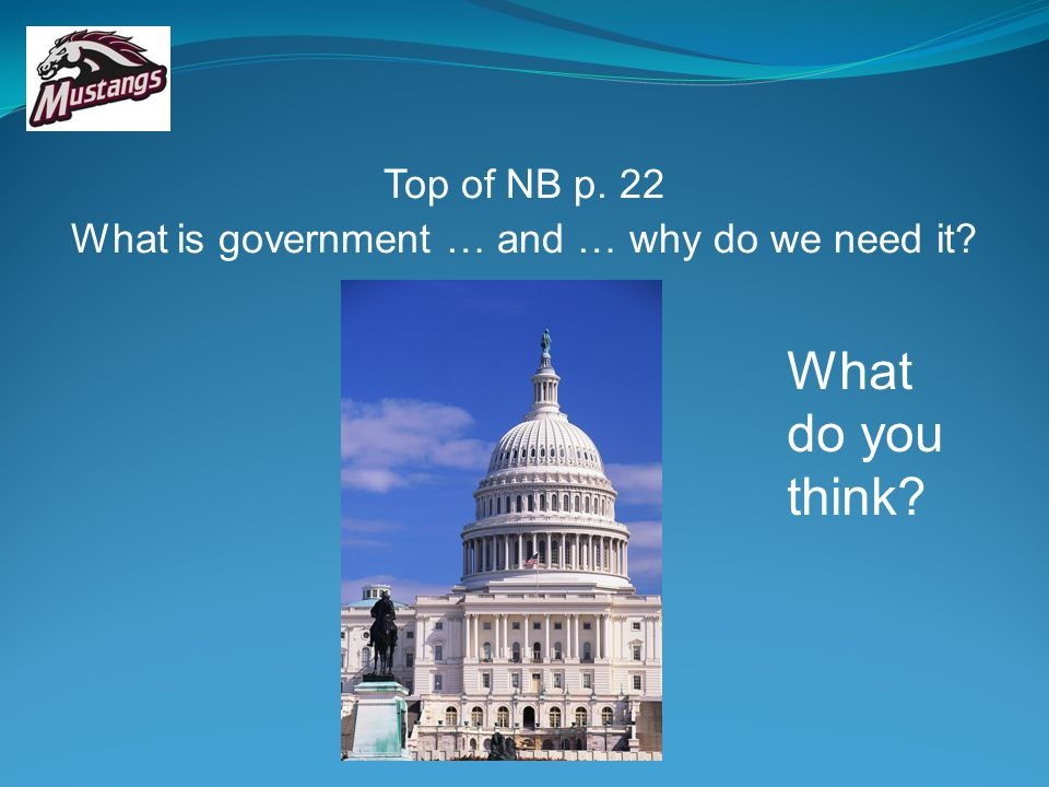 What is government … and … why do we need it