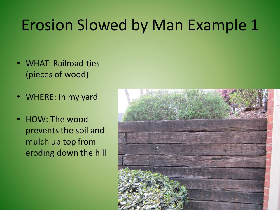Erosion Slowed by Man Example 1