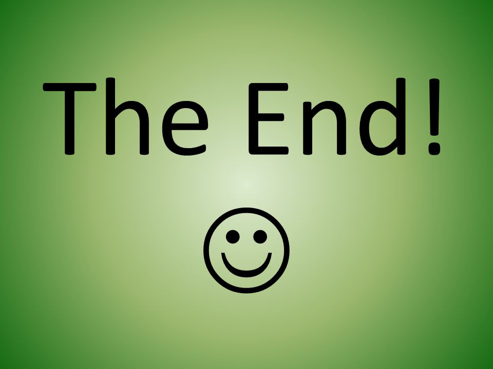 The End! 