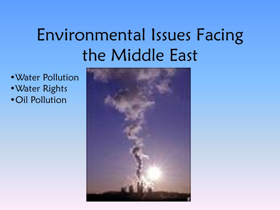 Environmental Issues Facing the Middle East