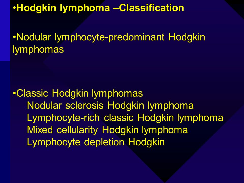 Hodgkin lymphoma –Classification