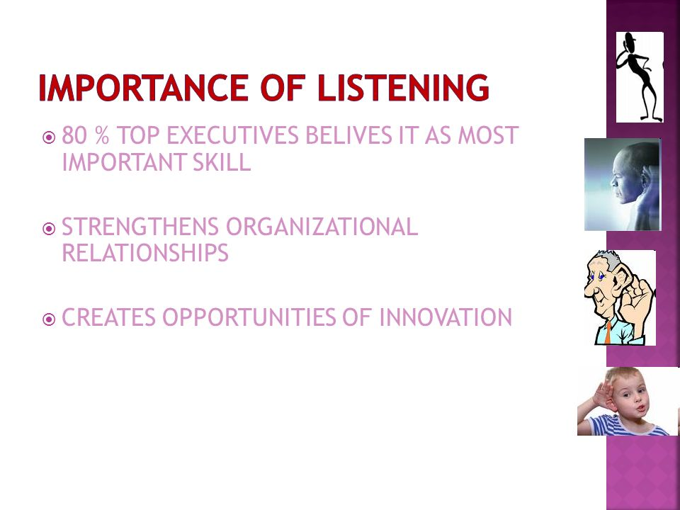 IMPORTANCE OF LISTENING