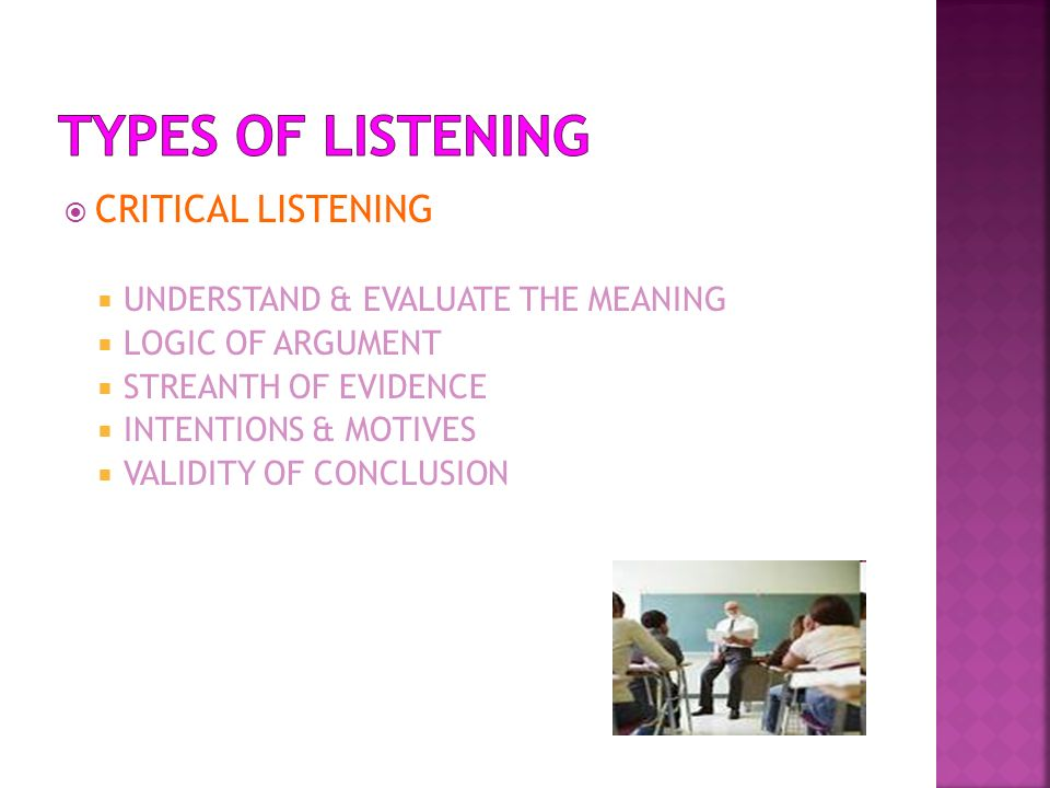 TYPES OF LISTENING CRITICAL LISTENING