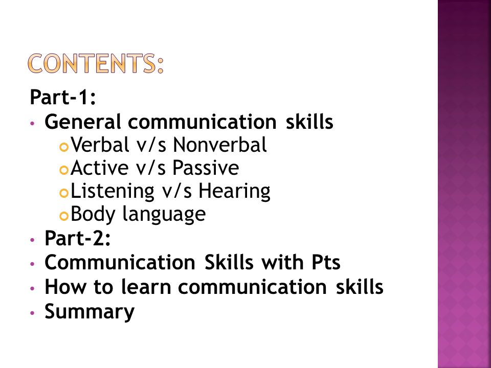 Contents: Part-1: General communication skills Verbal v/s Nonverbal