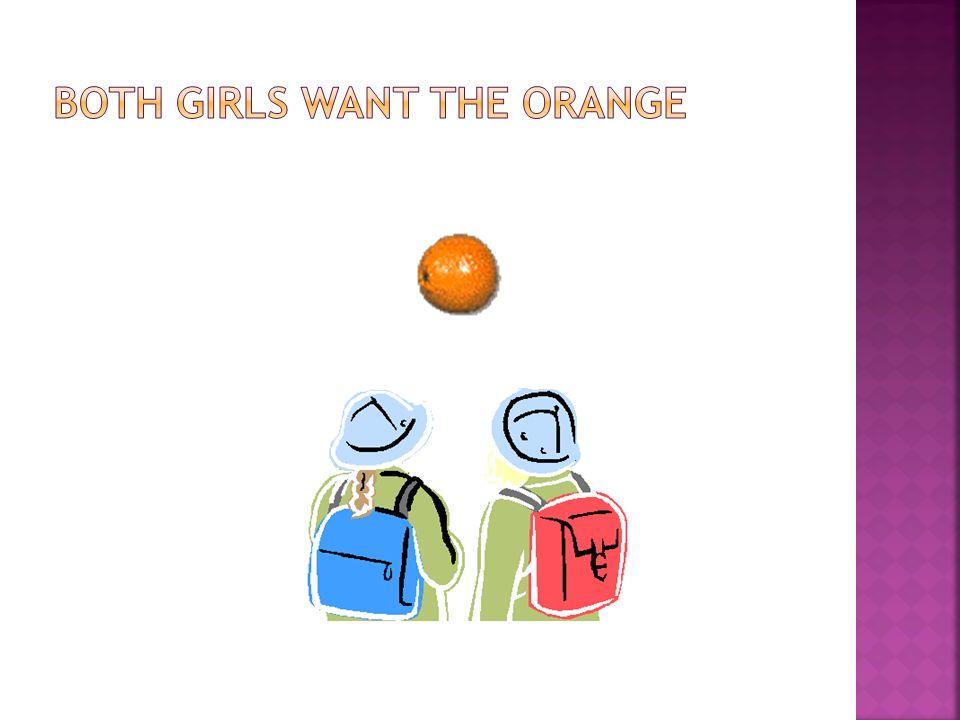 Both girls want the orange