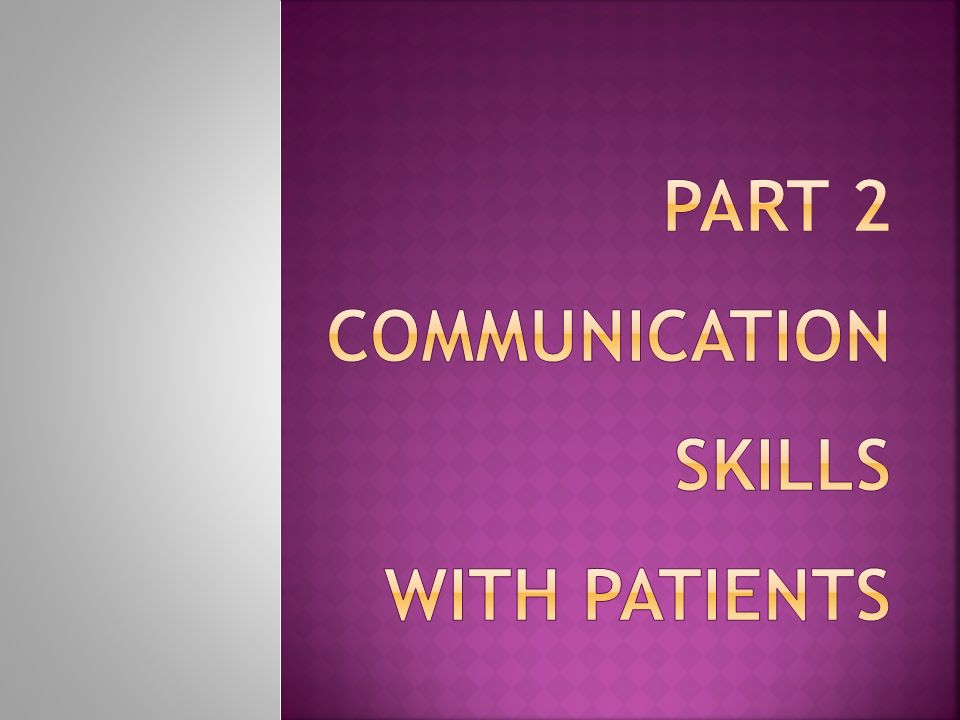Part 2 Communication Skills with Patients