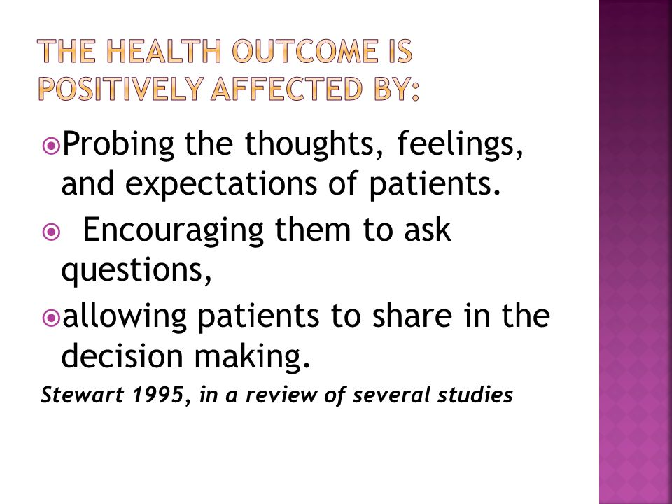 The health outcome is positively affected by: