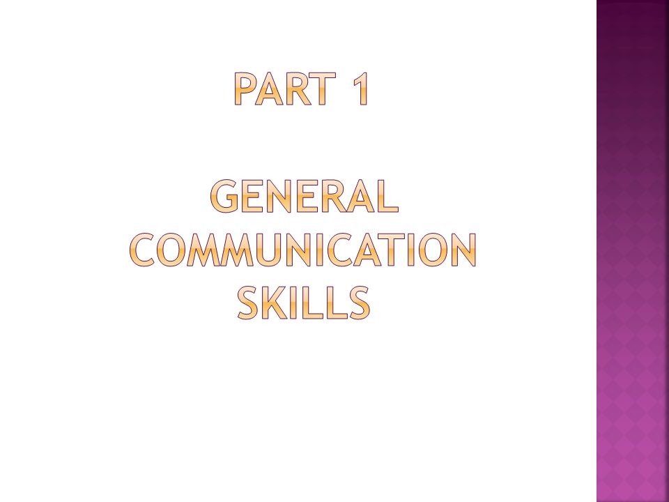 Part 1 General Communication Skills