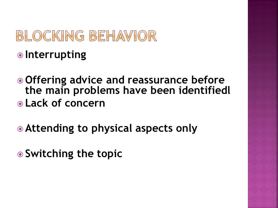Blocking behavior Interrupting
