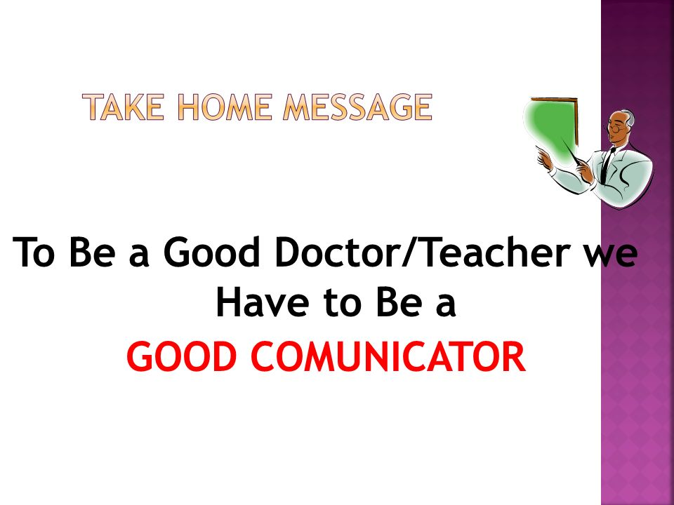 To Be a Good Doctor/Teacher we Have to Be a