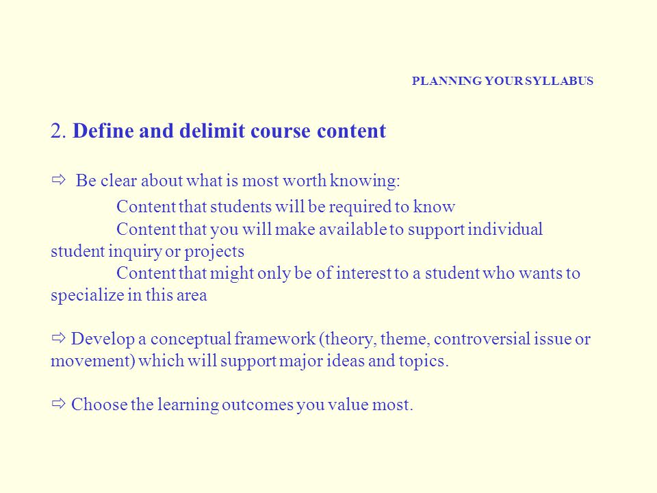 PLANNING YOUR SYLLABUS 2. Define and delimit course content