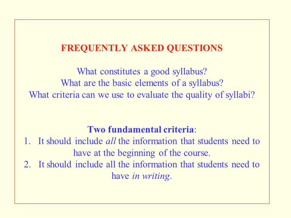 FREQUENTLY ASKED QUESTIONS What constitutes a good syllabus