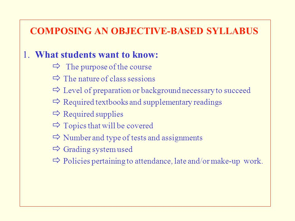COMPOSING AN OBJECTIVE-BASED SYLLABUS 1. What students want to know:
