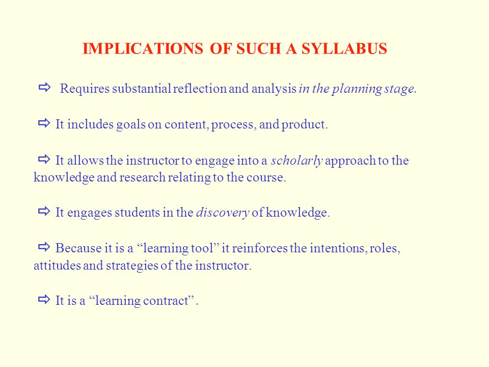 IMPLICATIONS OF SUCH A SYLLABUS  Requires substantial reflection and analysis in the planning stage.