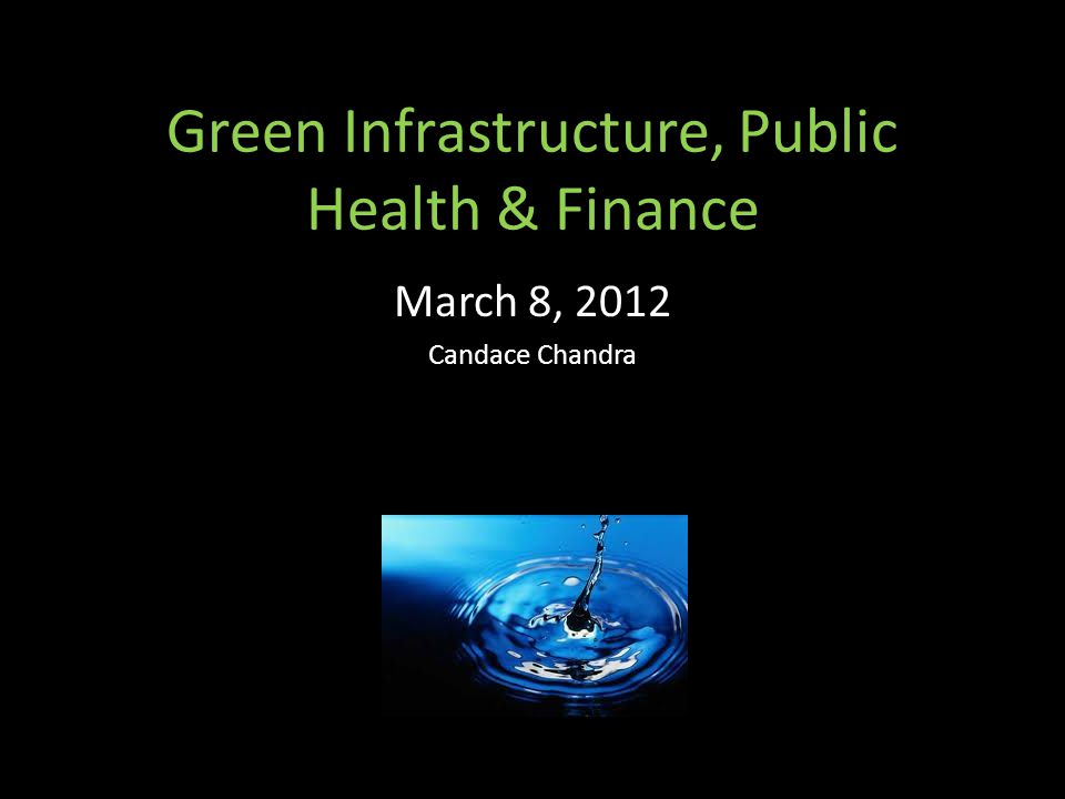 Green Infrastructure, Public Health & Finance