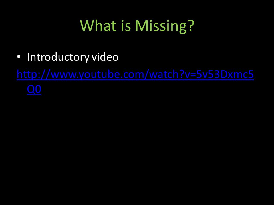 What is Missing Introductory video