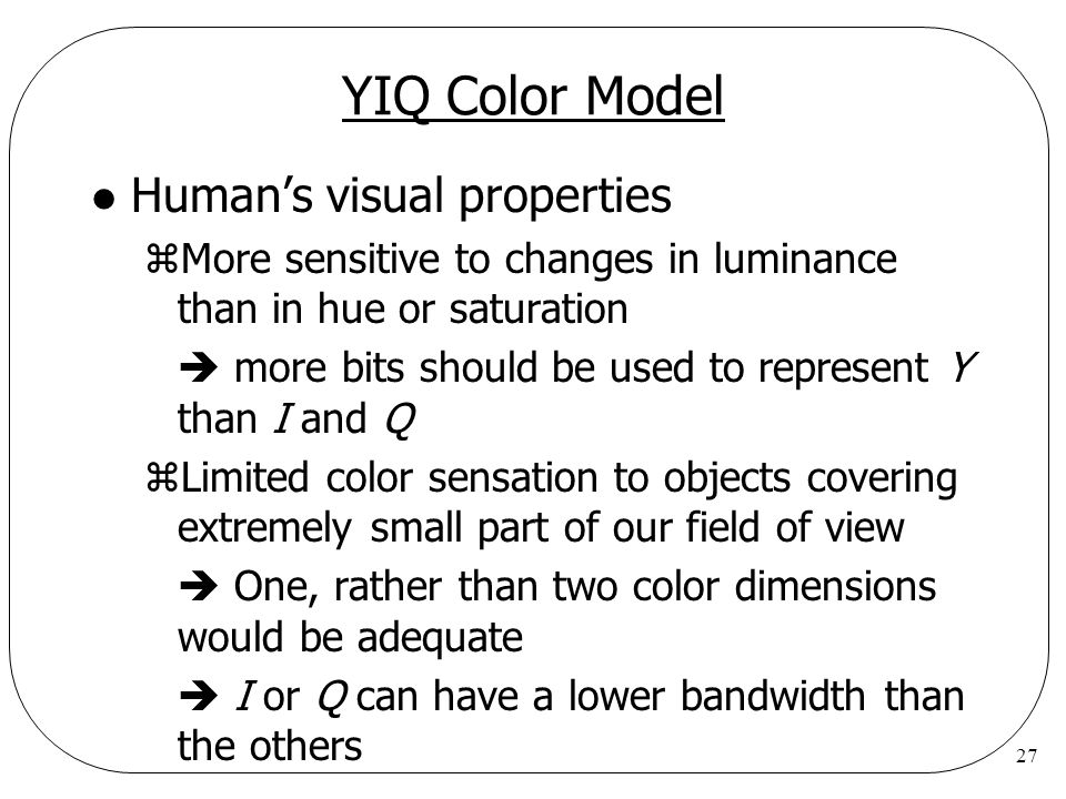 YIQ Color Model Human's visual properties