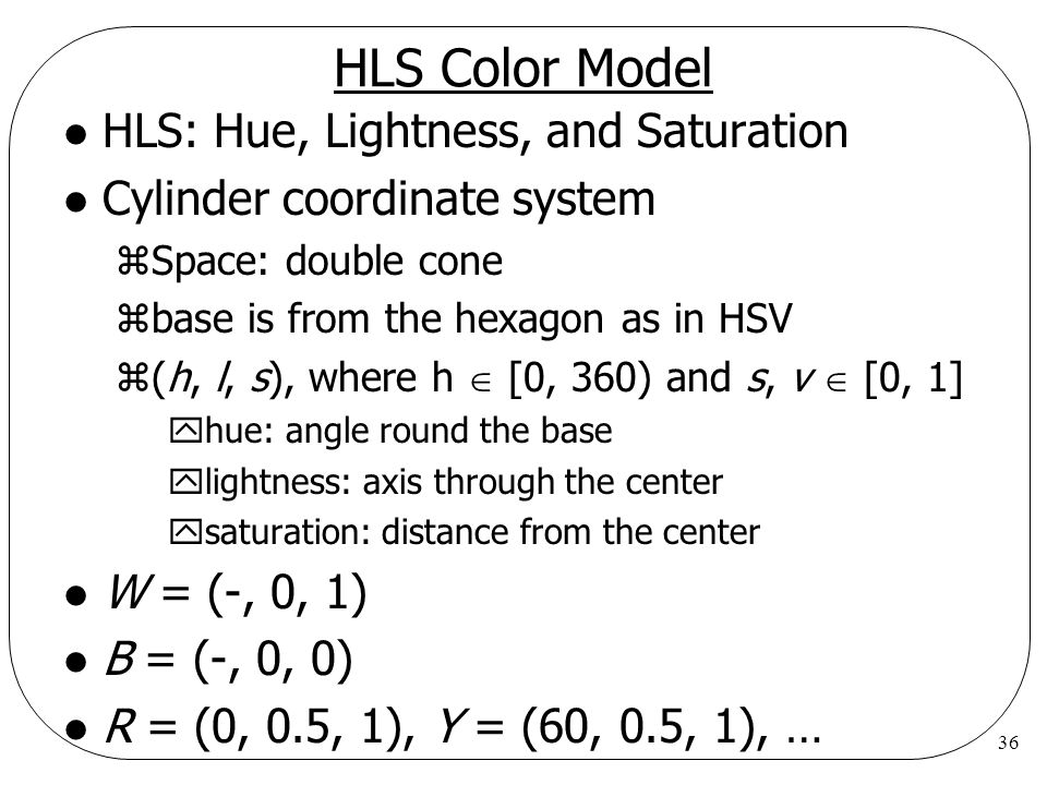 HLS Color Model HLS: Hue, Lightness, and Saturation