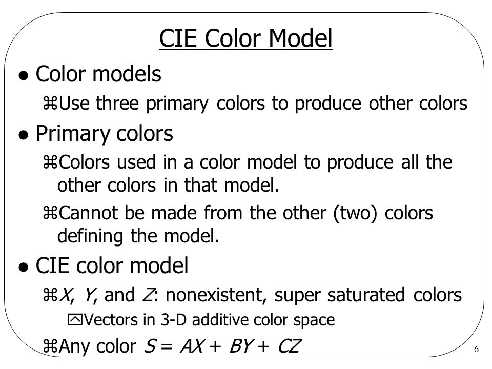 CIE Color Model Color models Primary colors CIE color model