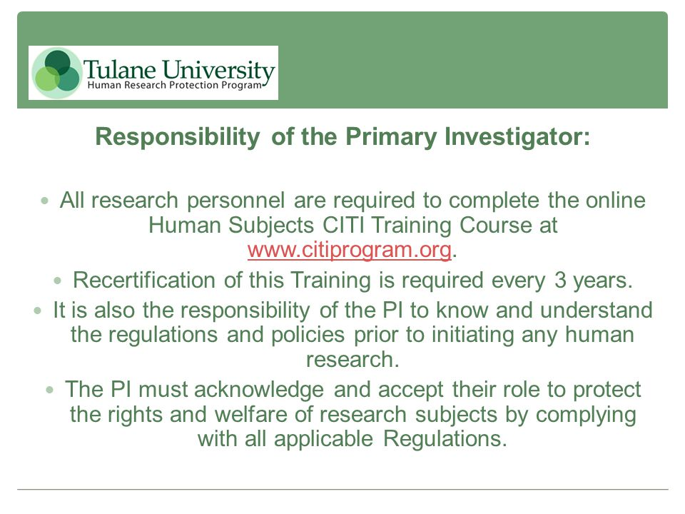 Responsibility of the Primary Investigator: