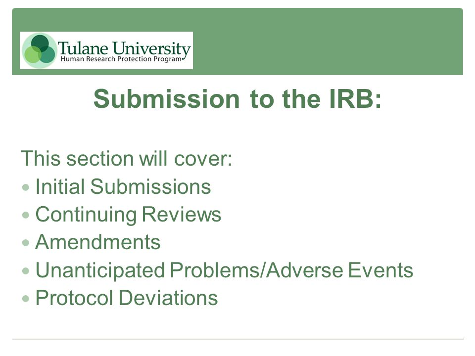 Submission to the IRB: This section will cover: Initial Submissions