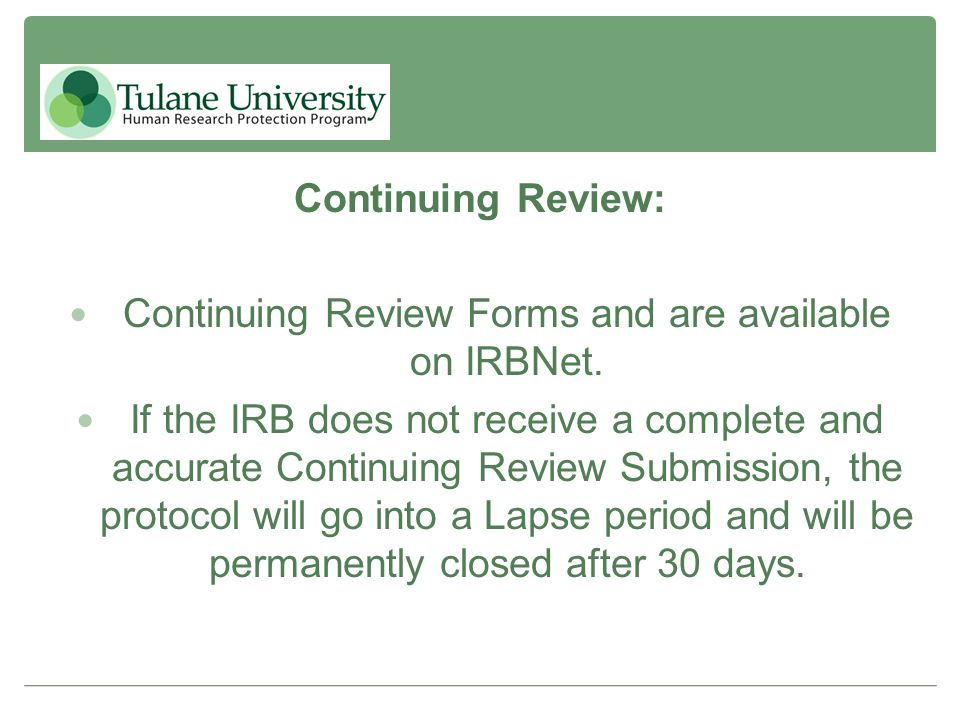 Continuing Review Forms and are available on IRBNet.
