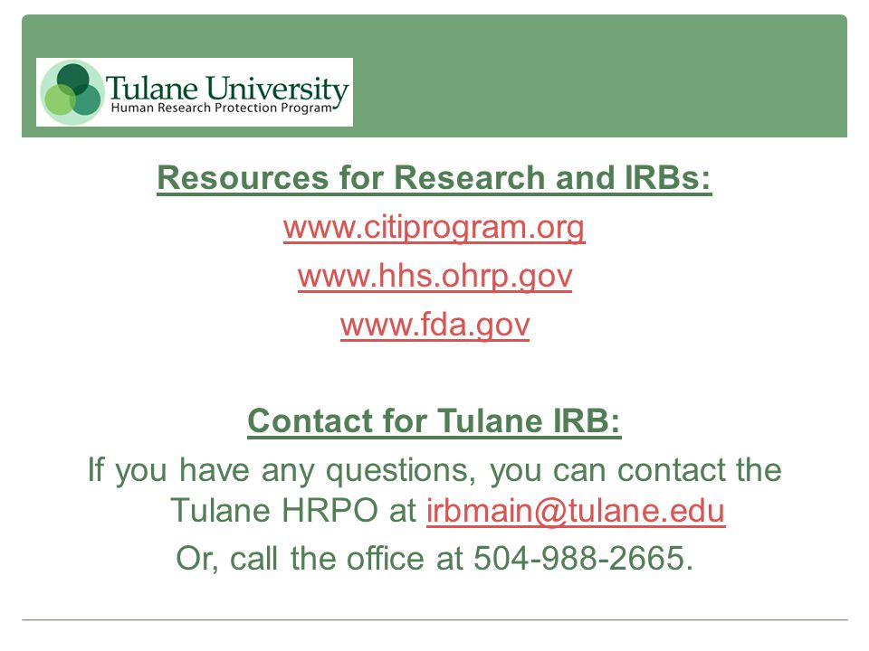 Resources for Research and IRBs: www. citiprogram. org www. hhs. ohrp