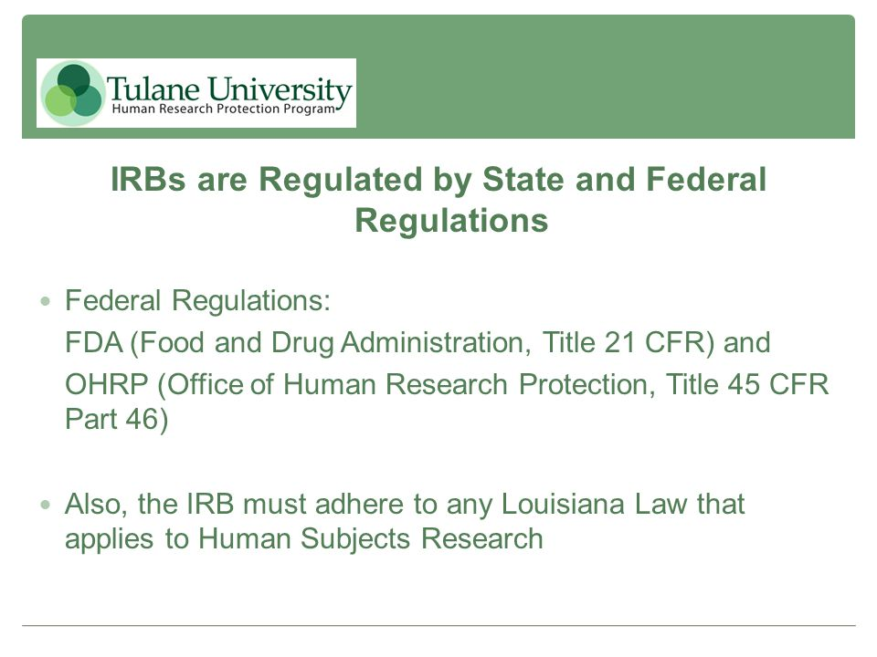 IRBs are Regulated by State and Federal Regulations