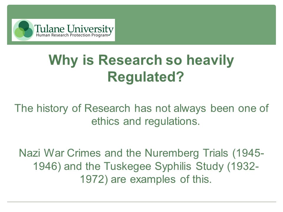 Why is Research so heavily Regulated