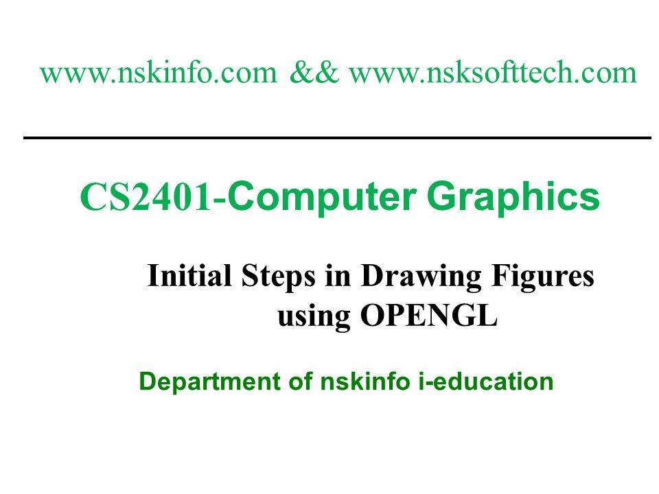 CS2401-Computer Graphics www.nskinfo.com && www.nsksofttech.com