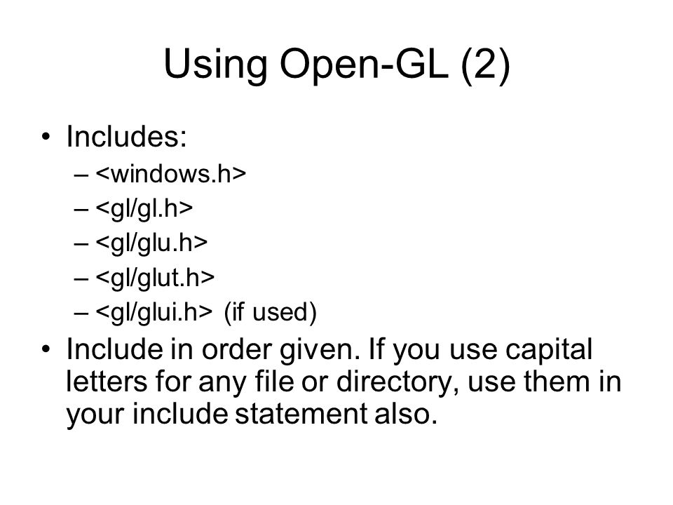Using Open-GL (2) Includes: