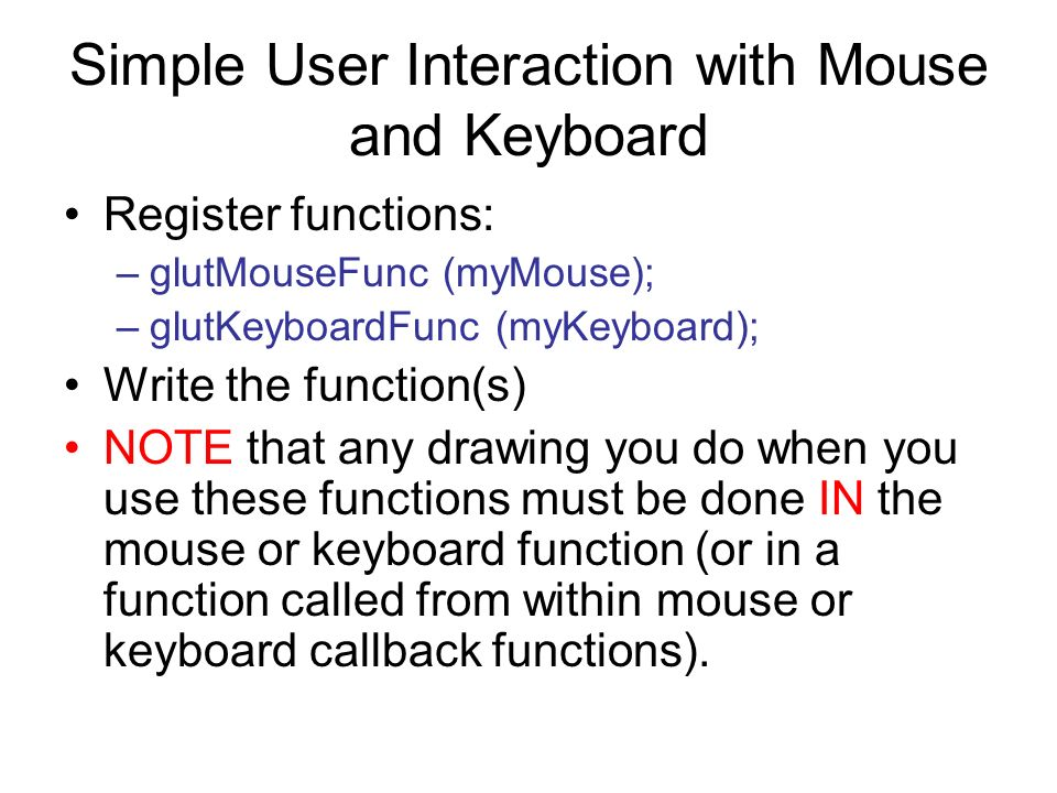 Simple User Interaction with Mouse and Keyboard