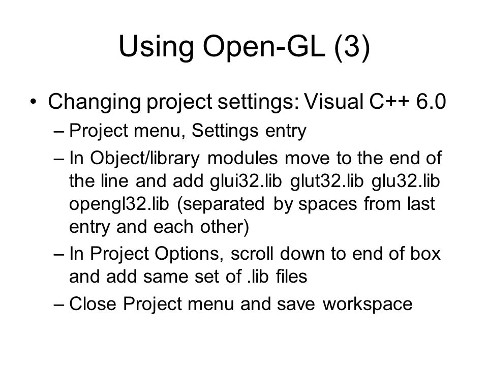 Using Open-GL (3) Changing project settings: Visual C++ 6.0