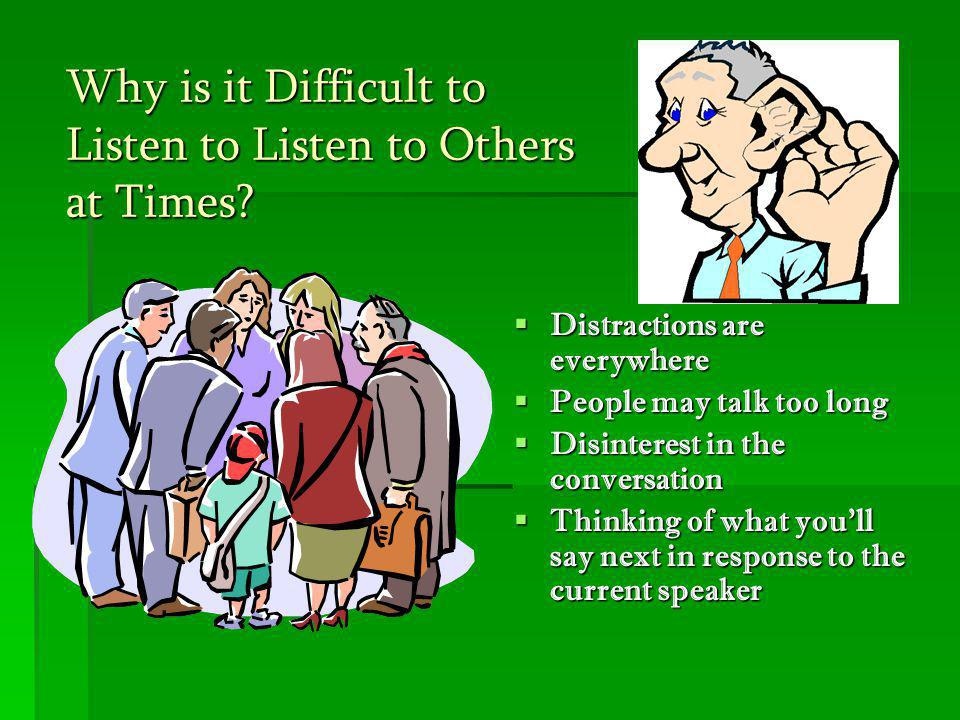 Why is it Difficult to Listen to Listen to Others at Times