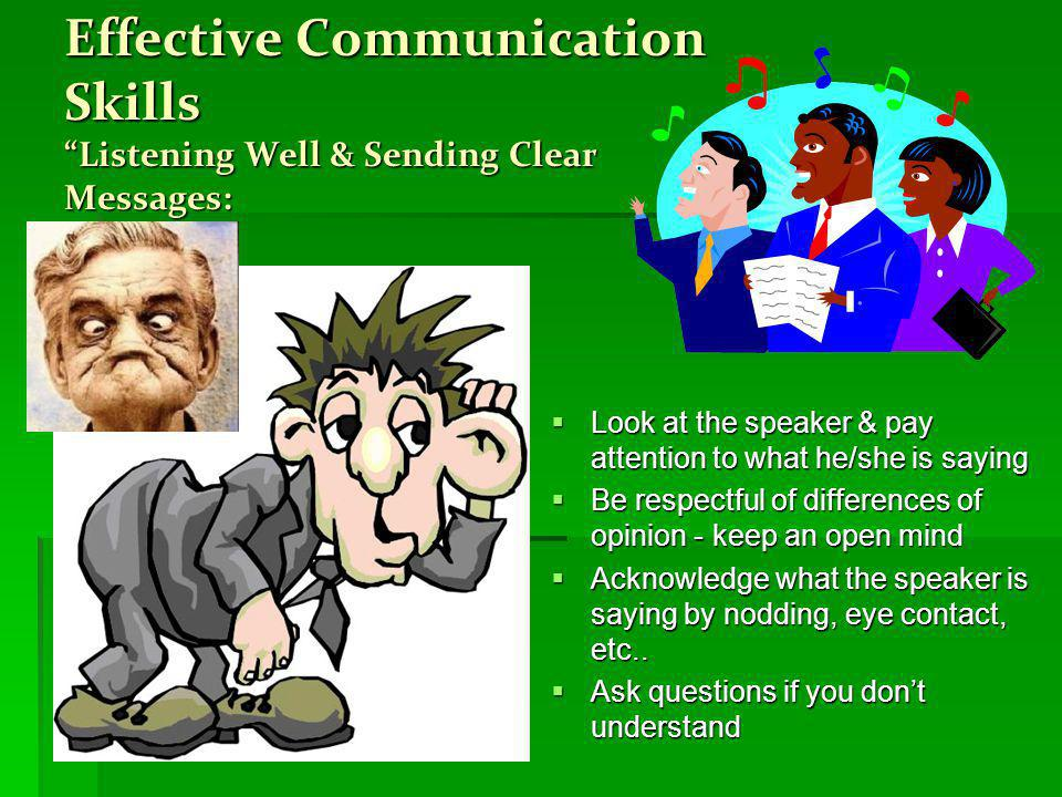 Effective Communication Skills Listening Well & Sending Clear Messages: