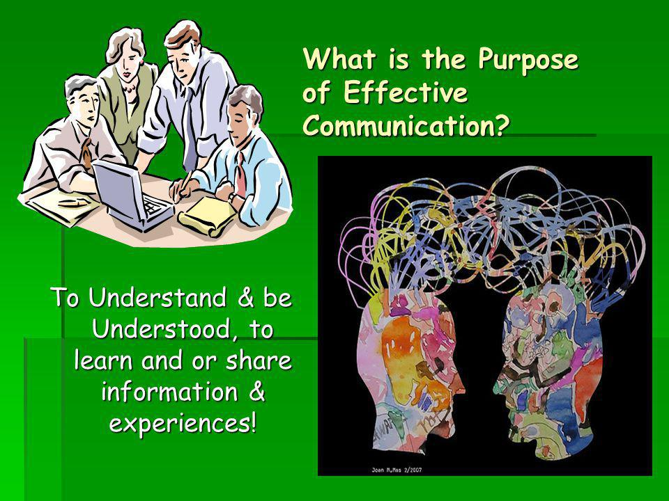 What is the Purpose of Effective Communication