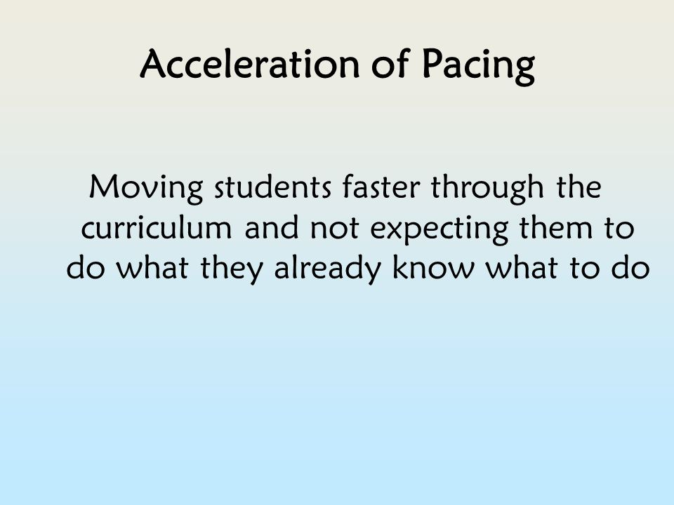 Acceleration of Pacing