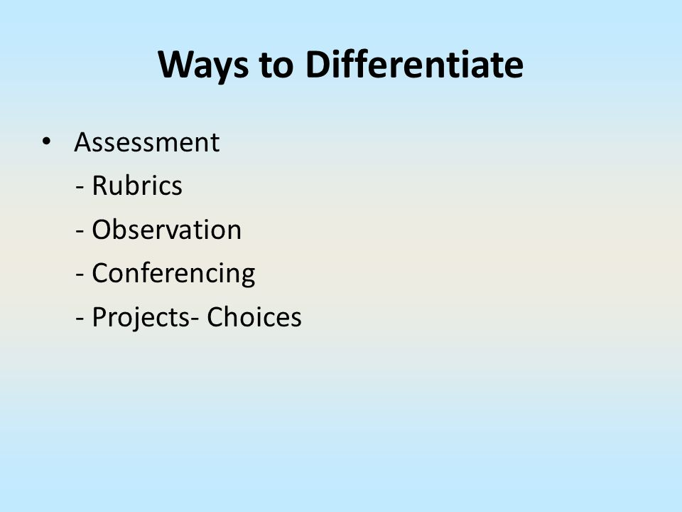 Ways to Differentiate Assessment - Rubrics - Observation