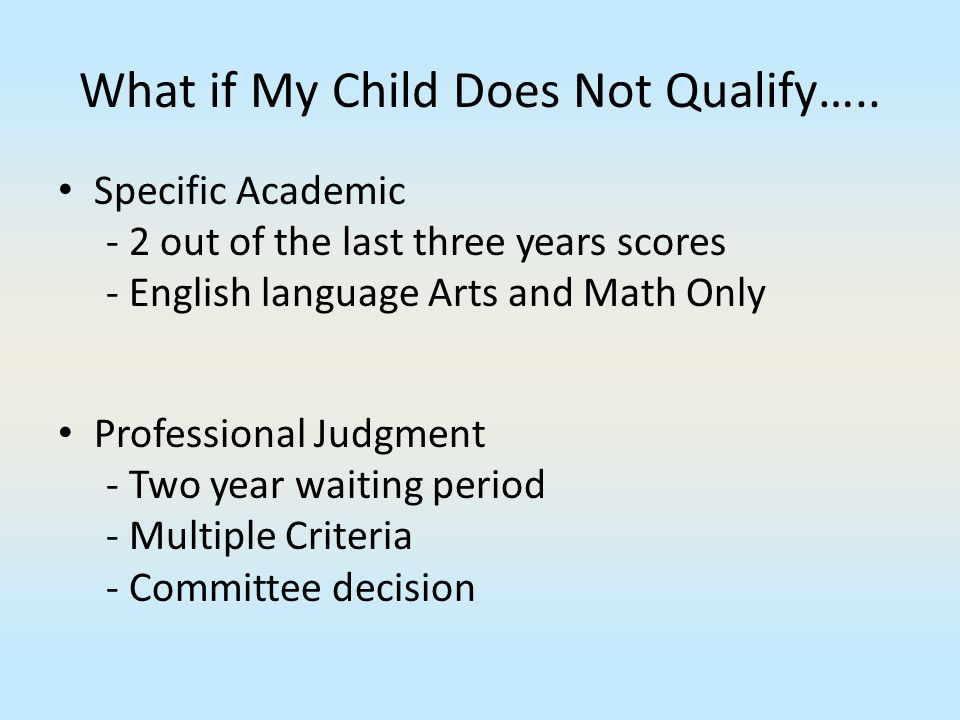 What if My Child Does Not Qualify…..
