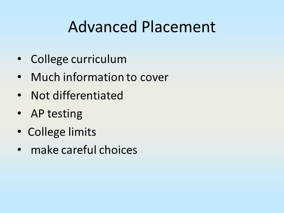 Advanced Placement College curriculum Much information to cover
