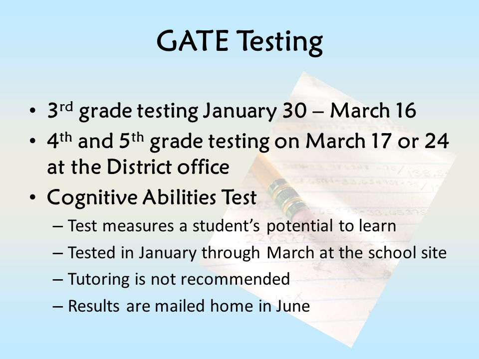 GATE Testing 3rd grade testing January 30 – March 16