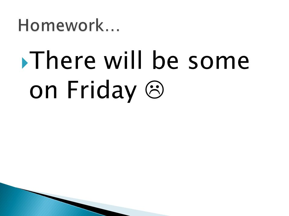There will be some on Friday 