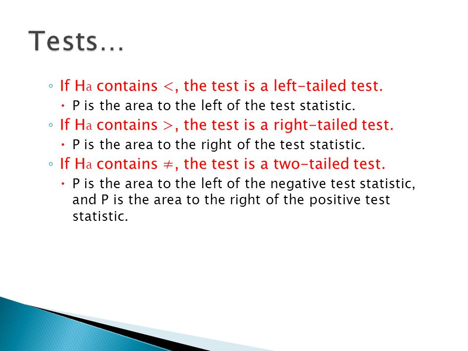 Tests… If Ha contains <, the test is a left-tailed test.