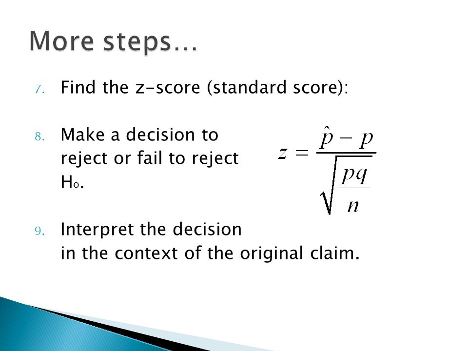 More steps… Find the z-score (standard score): Make a decision to
