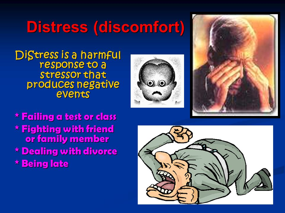 Distress (discomfort)