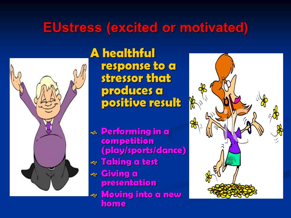 EUstress (excited or motivated)