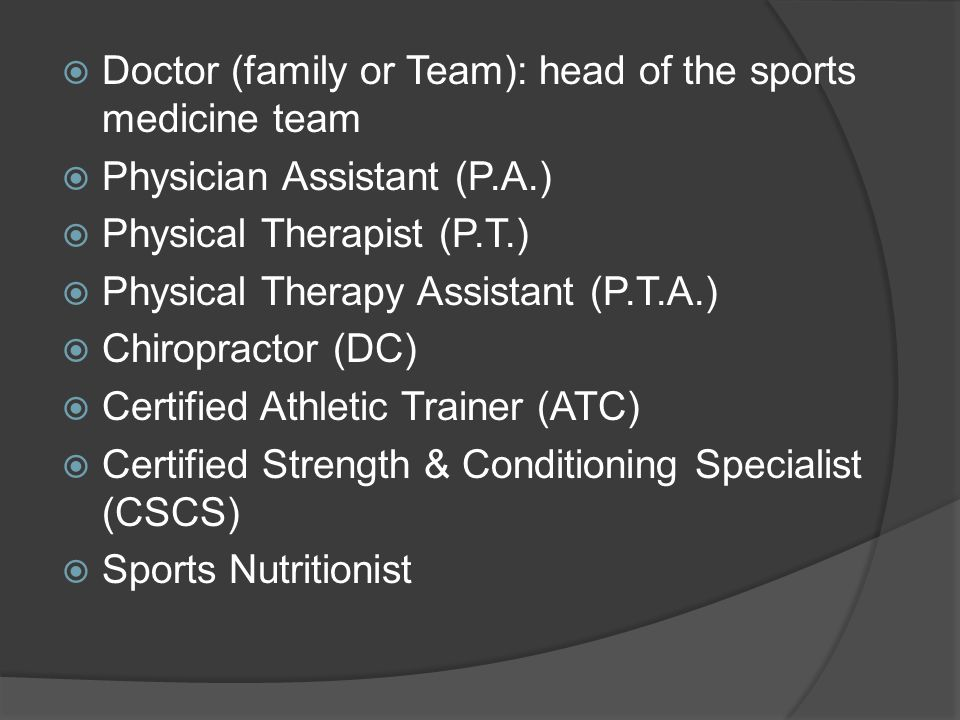 Doctor (family or Team): head of the sports medicine team