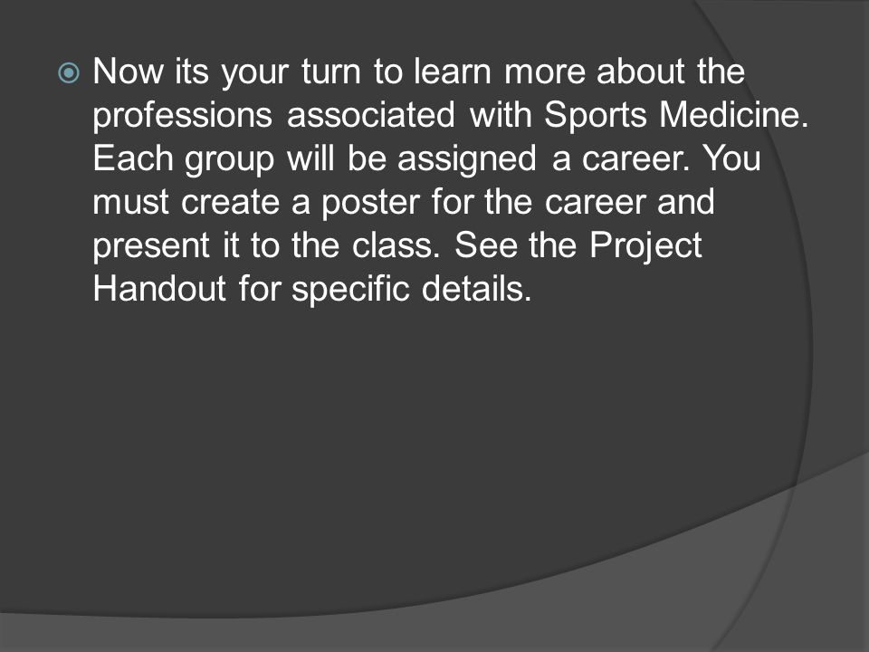 Now its your turn to learn more about the professions associated with Sports Medicine.